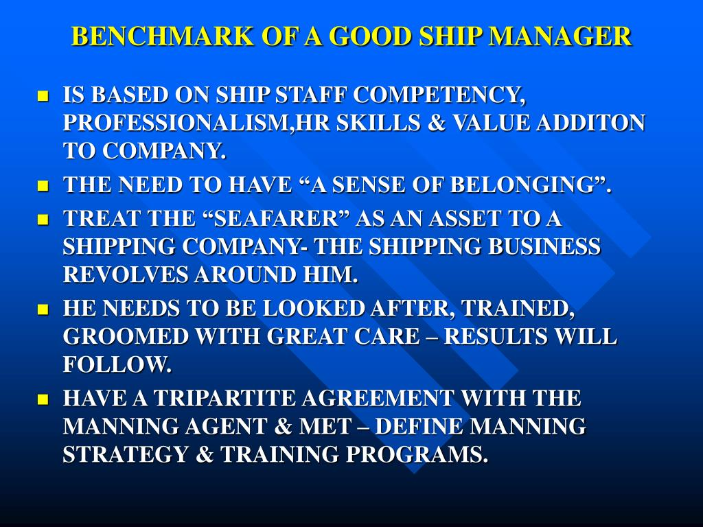BENCHMARK OF A GOOD SHIP MANAGER
