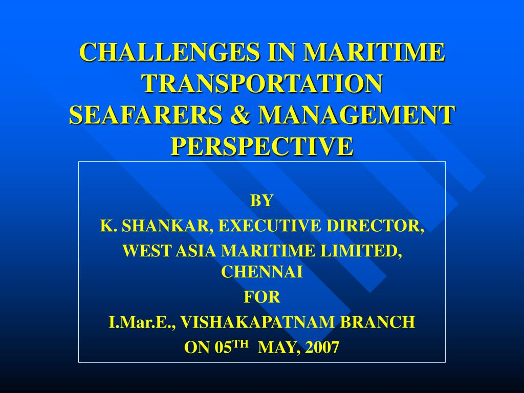 CHALLENGES IN MARITIME TRANSPORTATION