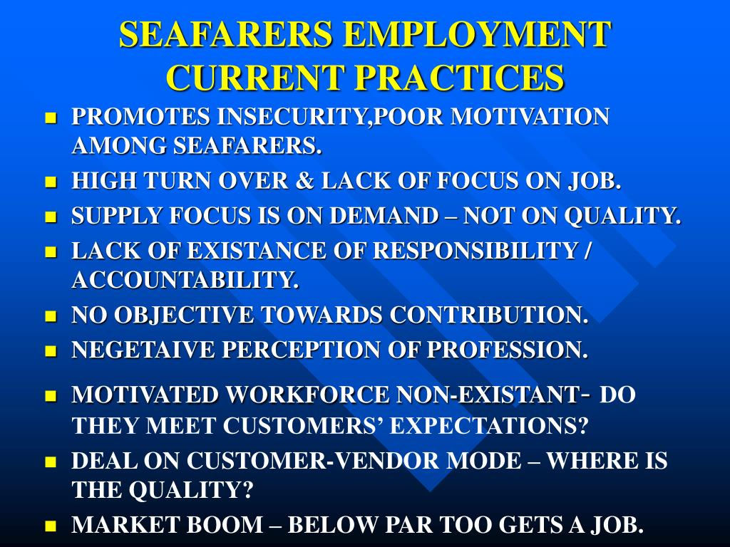 SEAFARERS EMPLOYMENT CURRENT PRACTICES
