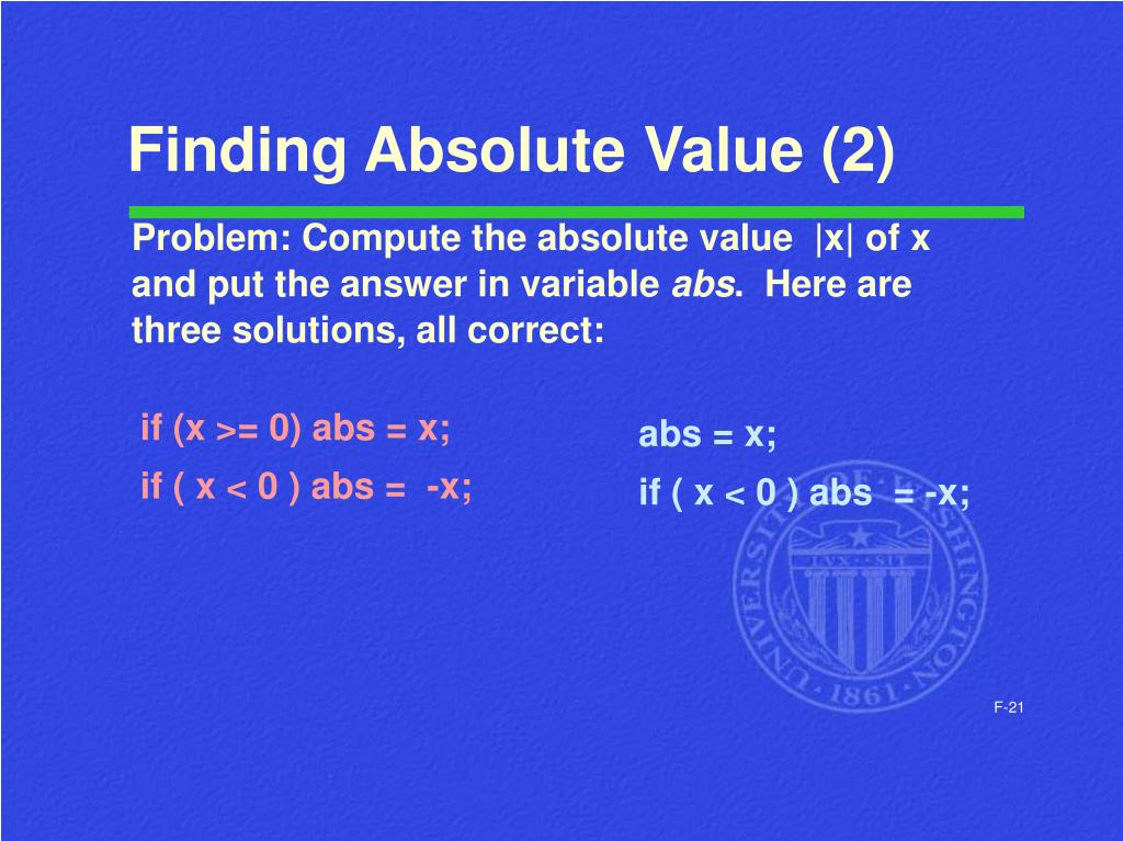 if (x >= 0) abs = x;