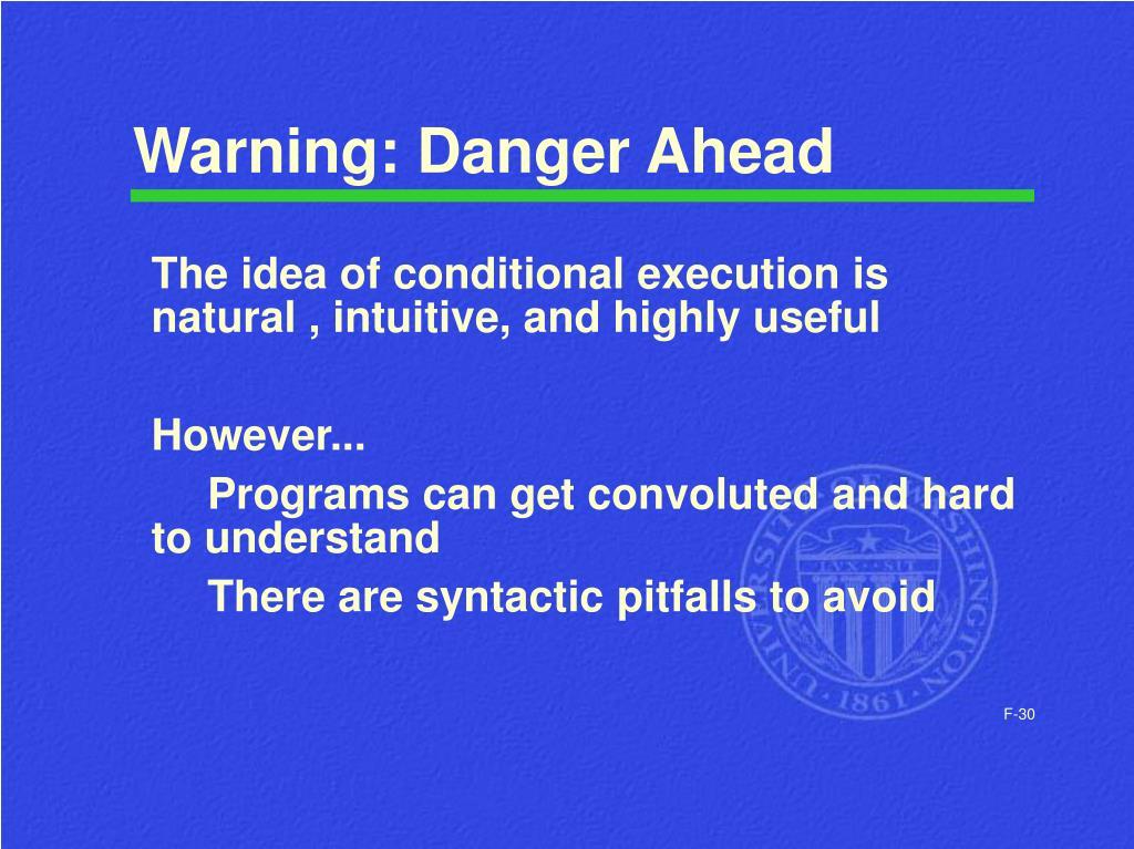 Warning: Danger Ahead