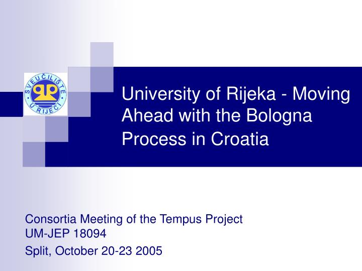 University of rijeka moving ahead with the bologna process in croatia