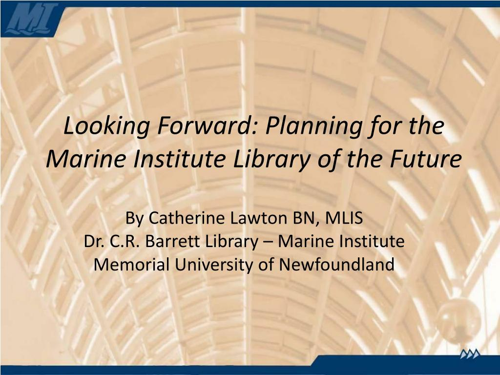 Looking Forward: Planning for the Marine Institute Library of the Future
