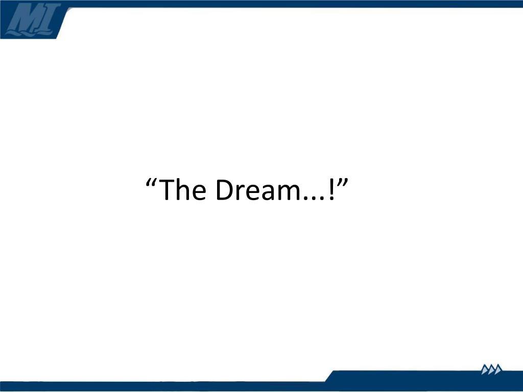 """""""The Dream...!"""""""