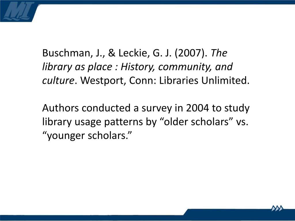 Buschman, J., & Leckie, G. J. (2007).