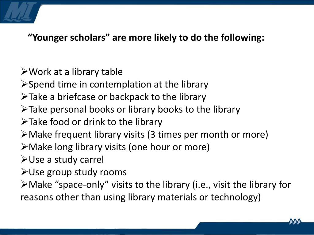 """Younger scholars"" are more likely to do the following:"