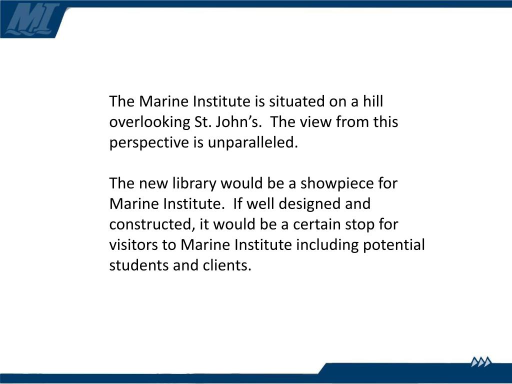 The Marine Institute is situated on a hill overlooking St. John's.  The view from this perspective is unparalleled.