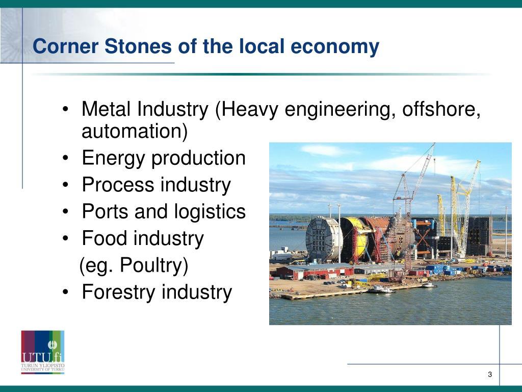 Corner Stones of the local economy