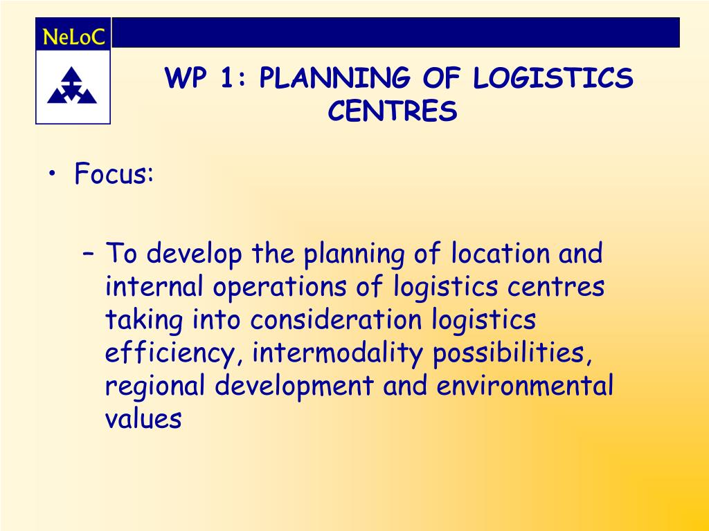 WP 1: PLANNING OF LOGISTICS CENTRES