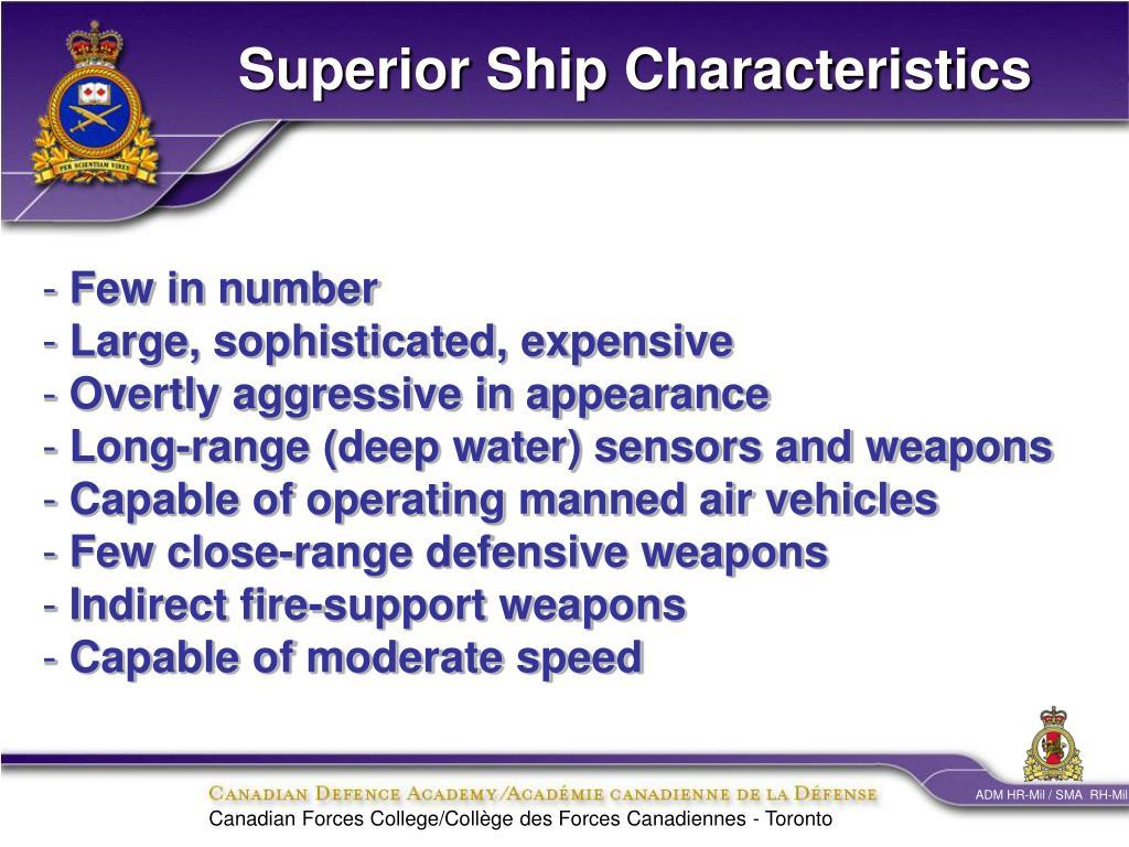 Superior Ship Characteristics