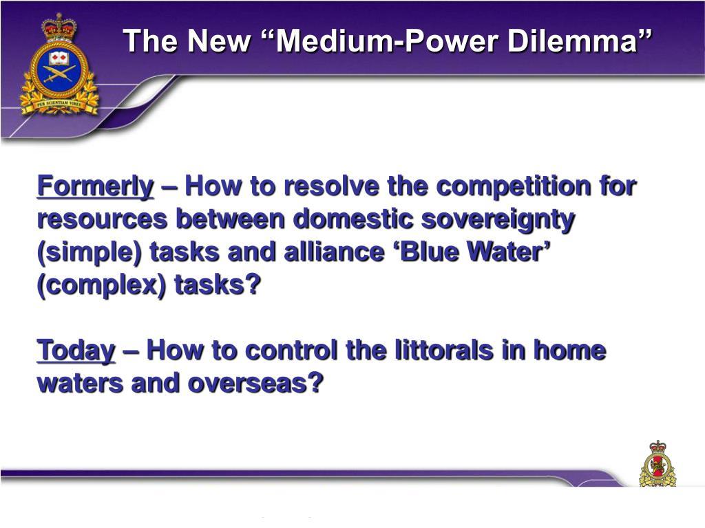 """The New """"Medium-Power Dilemma"""""""