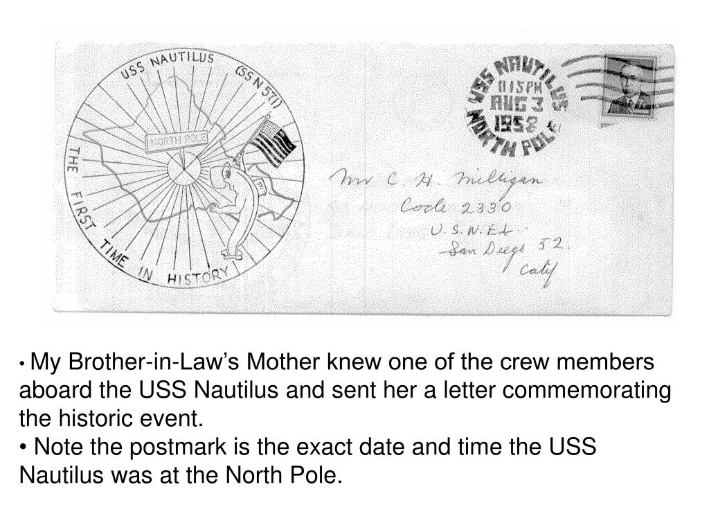 My Brother-in-Law's Mother knew one of the crew members aboard the USS Nautilus and sent her a letter commemorating the historic event.