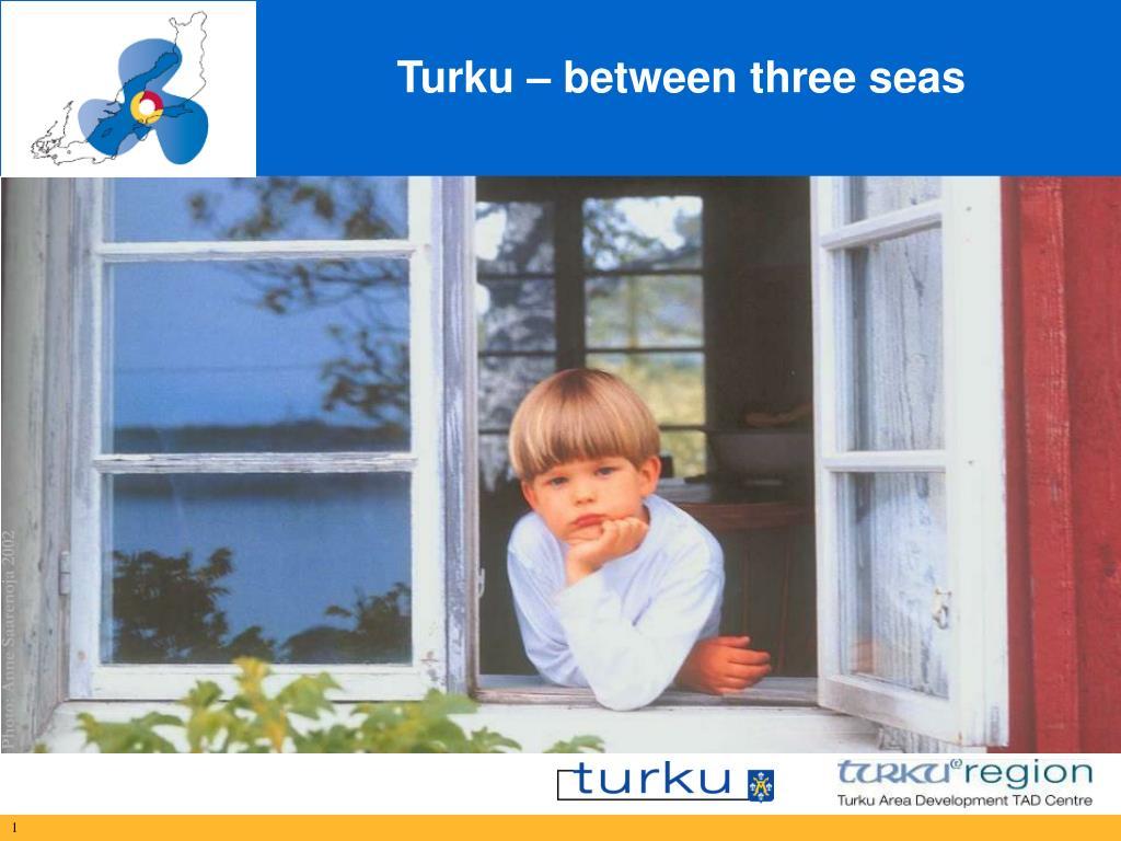 Turku – between three seas