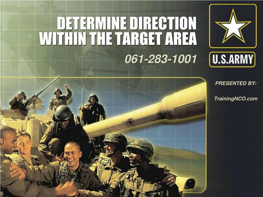 DETERMINE DIRECTION WITHIN THE TARGET AREA