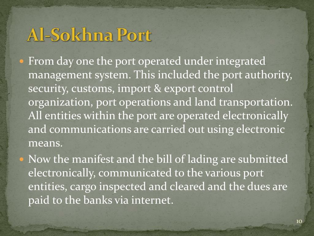 From day one the port operated under integrated management system. This included the port authority, security, customs, import & export control organization, port operations and land transportation. All entities within the port are operated electronically and communications are carried out using electronic means.