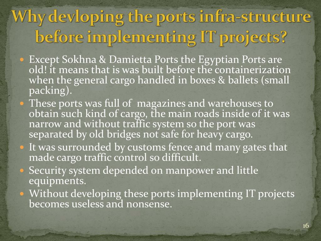 Except Sokhna & Damietta Ports the Egyptian Ports are old! it means that is was built before the containerization when the general cargo handled in boxes & ballets (small packing).
