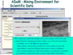 adam mining environment for scientific data