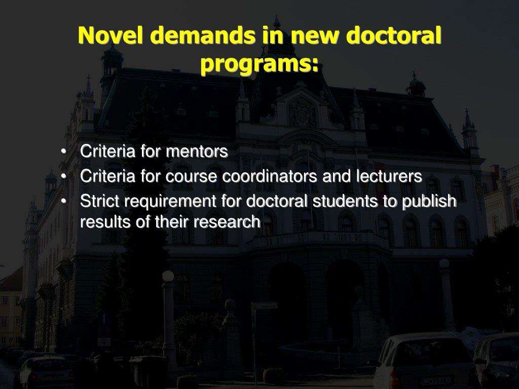 Novel demands in new doctoral programs:
