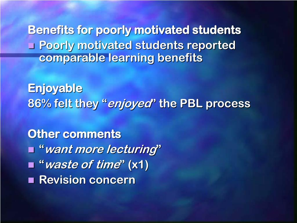 Benefits for poorly motivated students