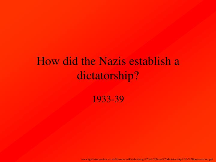 How did the Nazis establish a dictatorship?