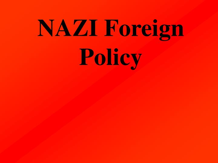 NAZI Foreign Policy