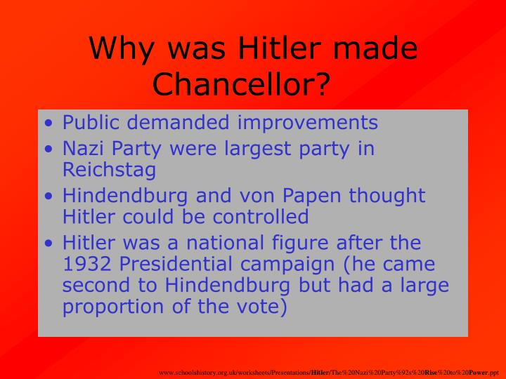 Why was Hitler made Chancellor?