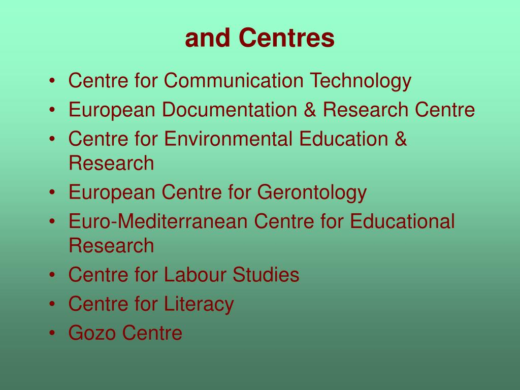 and Centres