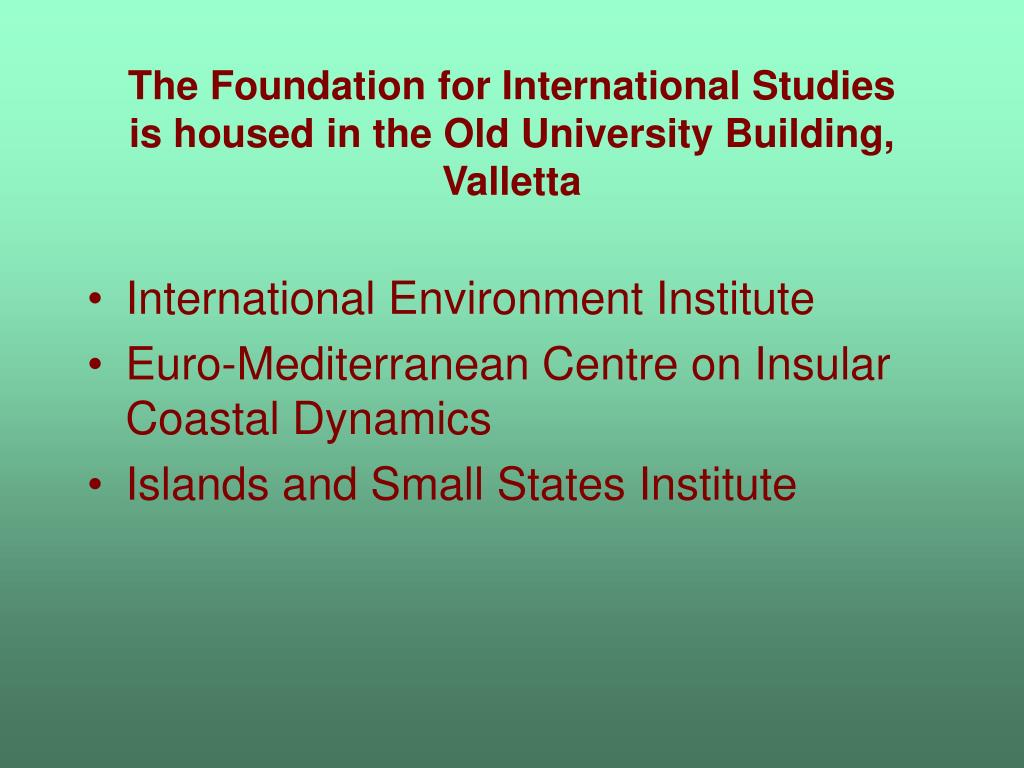 The Foundation for International Studies
