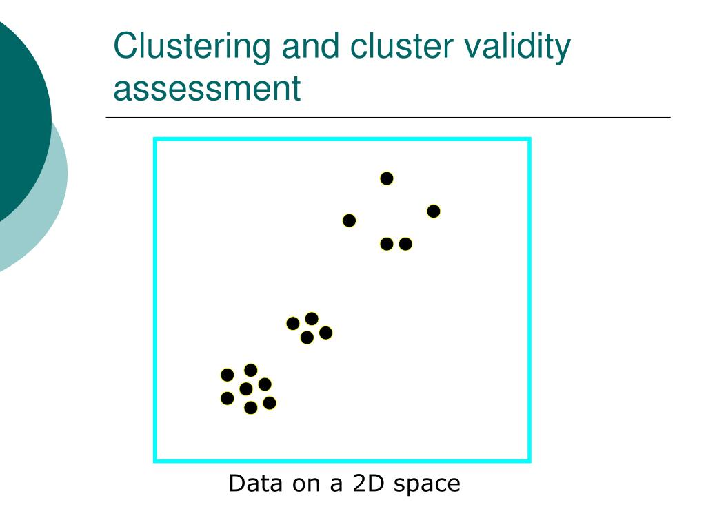 Clustering and cluster validity assessment