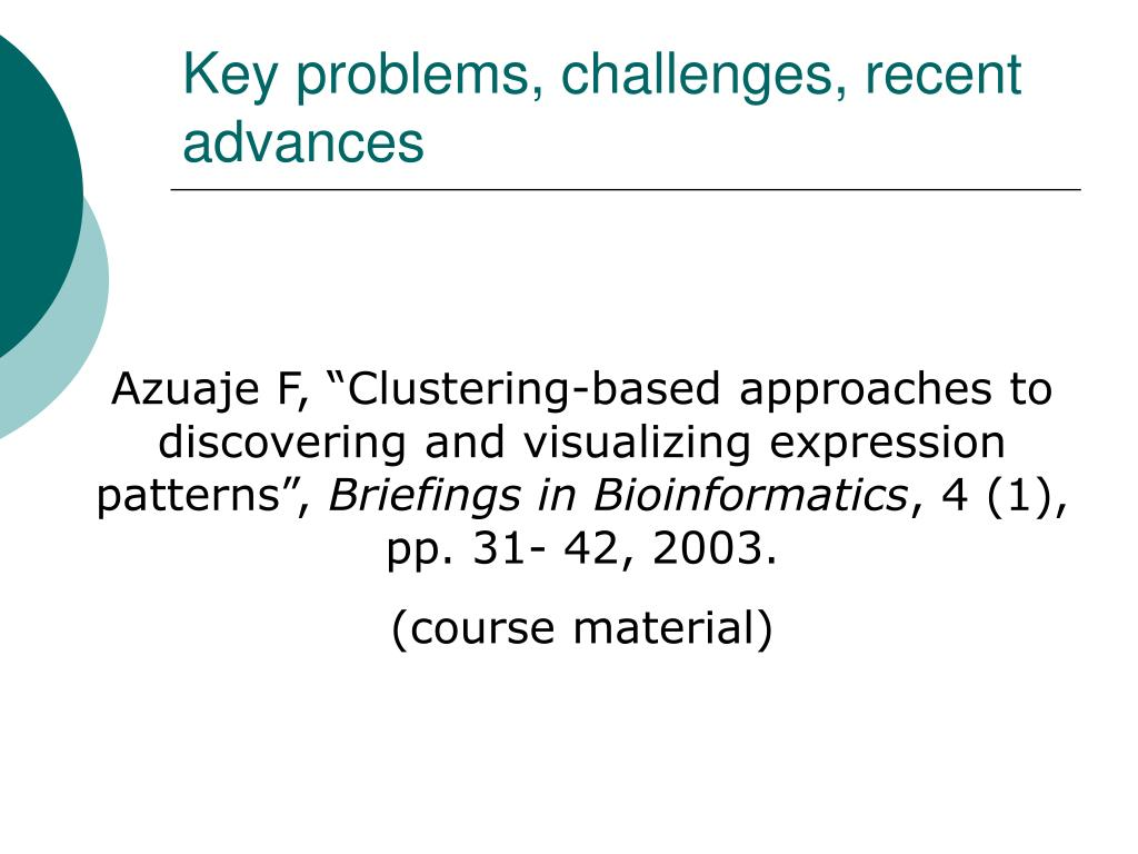 Key problems, challenges, recent advances