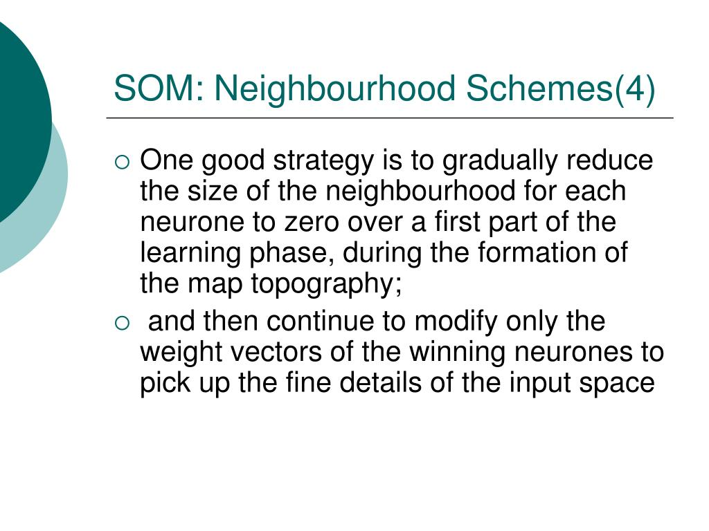 SOM: Neighbourhood Schemes(4)