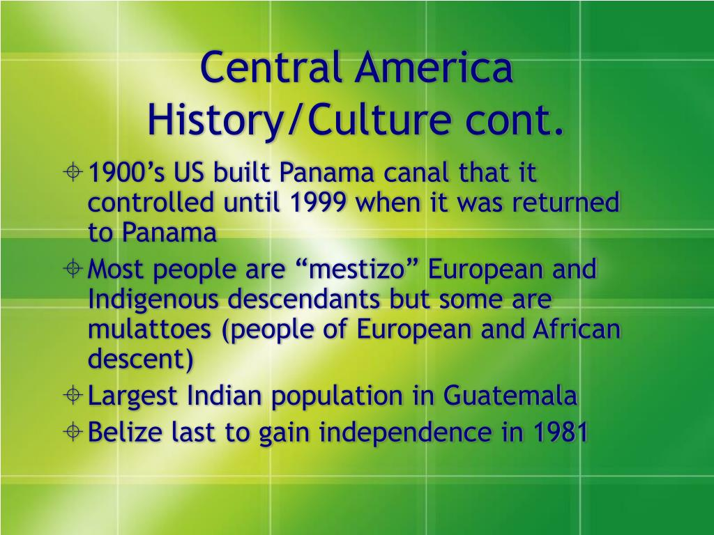 Central America History/Culture cont.