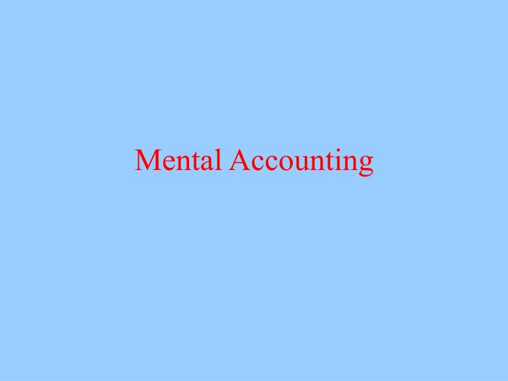 Mental accounting l.jpg