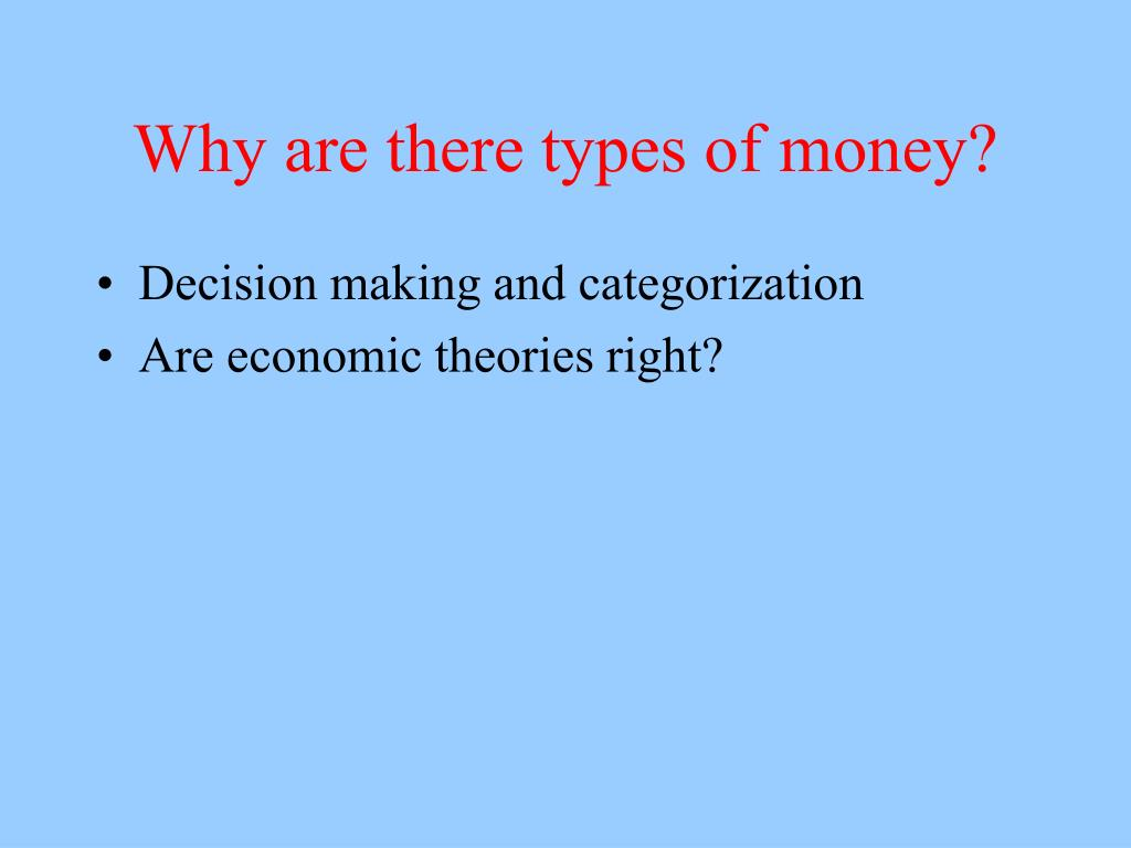 Why are there types of money?