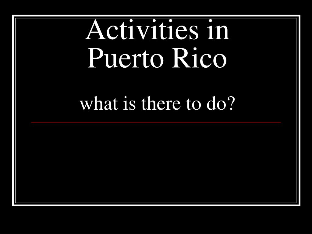 Activities in Puerto Rico