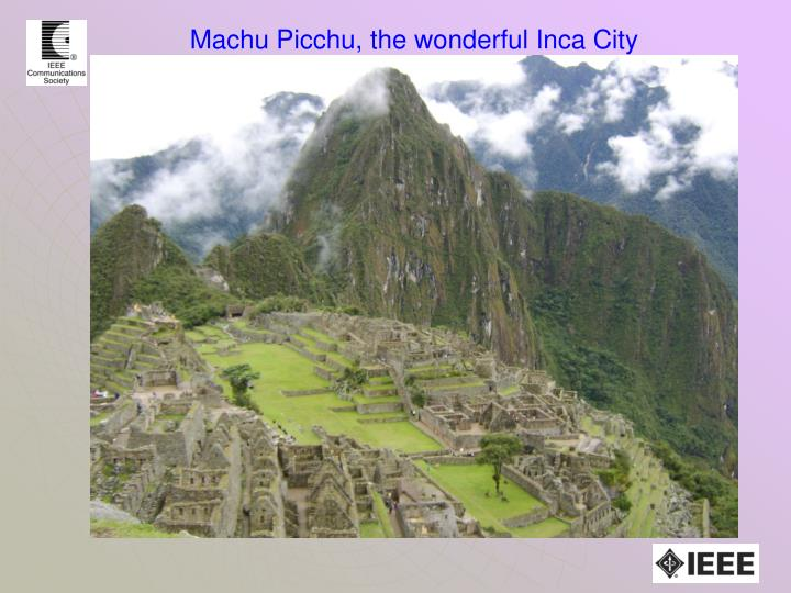 Machu picchu the wonderful inca city