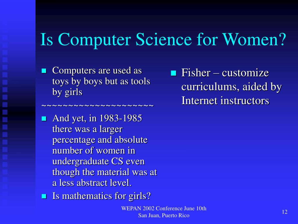 Computers are used as toys by boys but as tools by girls