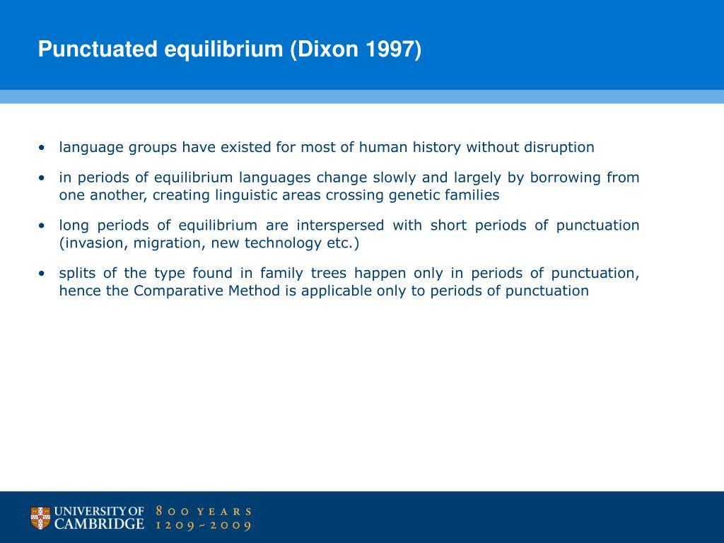 Punctuated equilibrium (Dixon 1997)