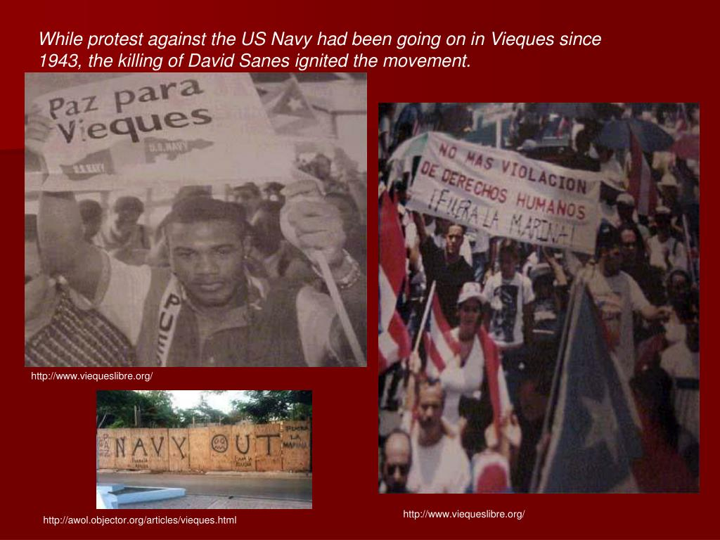 While protest against the US Navy had been going on in Vieques since 1943, the killing of David Sanes ignited the movement.