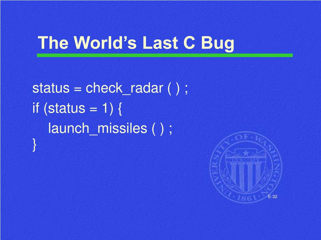 The World's Last C Bug