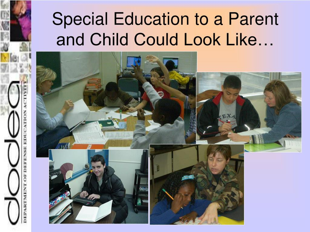 Special Education to a Parent and Child Could Look Like…