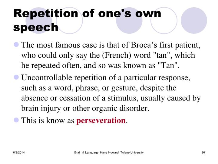 Repetition of one's own speech