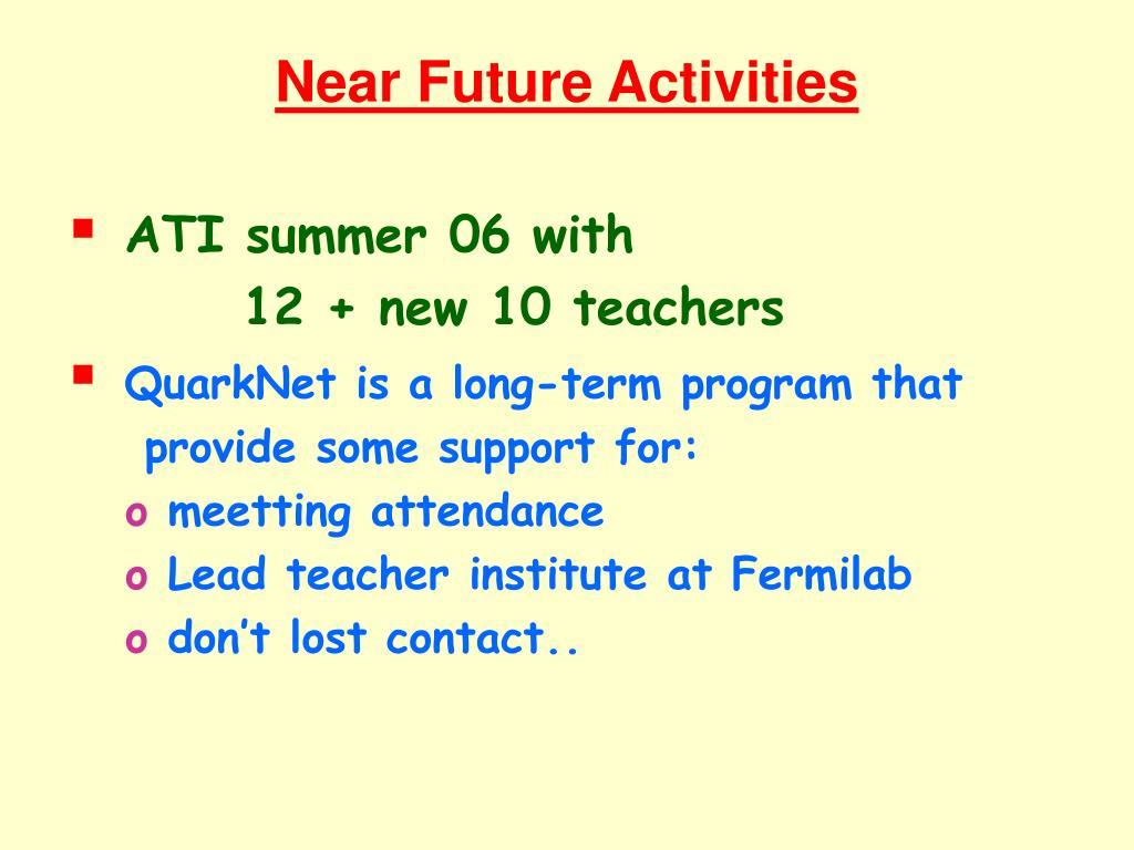 Near Future Activities