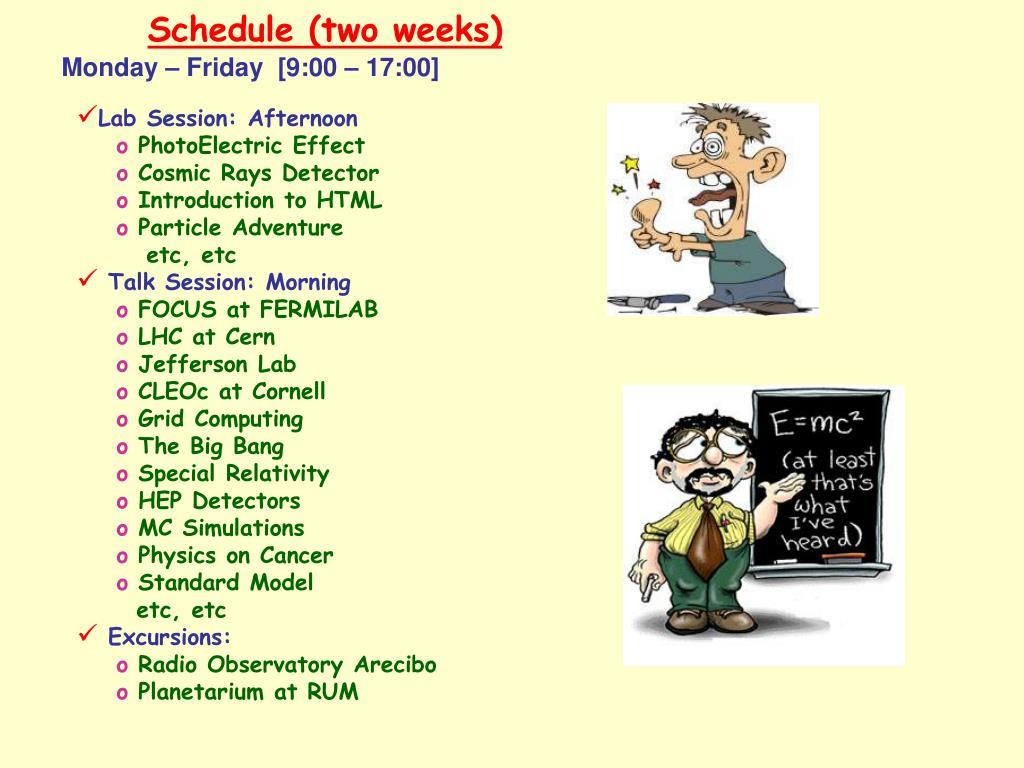 Schedule (two weeks)