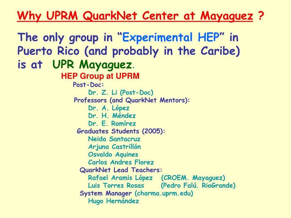 Why UPRM QuarkNet Center at Mayaguez