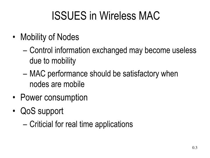 Issues in wireless mac3