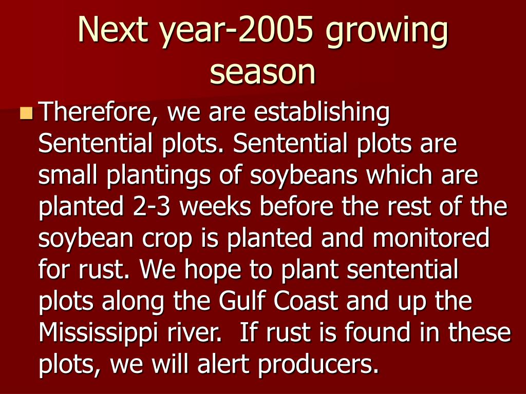 Next year-2005 growing season