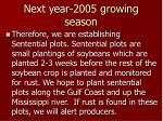 next year 2005 growing season10