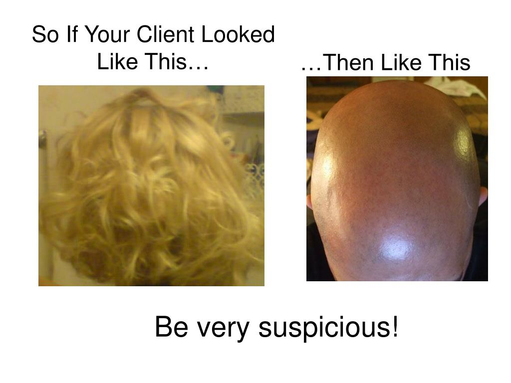 So If Your Client Looked Like This…