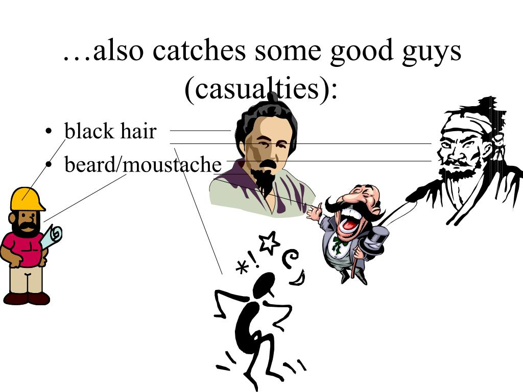 …also catches some good guys (casualties):